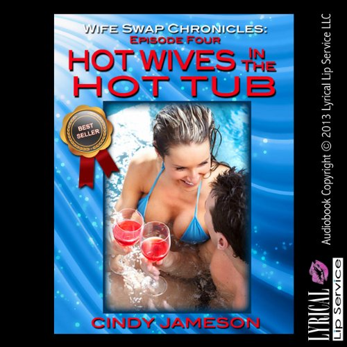 Hot Wives in the Hot Tub audiobook cover art