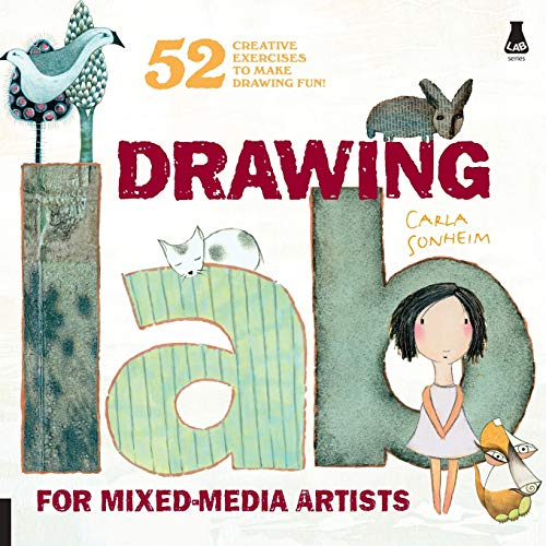 Compare Textbook Prices for Drawing Lab for Mixed-Media Artists: 52 Creative Exercises to Make Drawing Fun Lab Series  ISBN 0080665006357 by Sonheim, Carla