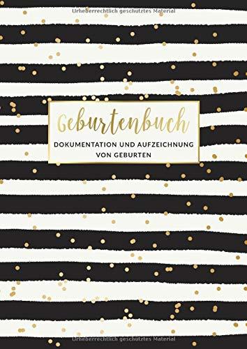 Geburtenbuch • Dokumentation und Aufzeichnung von Geburten: Ausführliches Dokumentations- und Auszeichnungsbuch für Hebammen • Din A4 Format • Platz ... • Motiv: Schwarz weiße Streifen