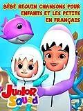 Bébé requin Chansons pour enfants et les petits en français
