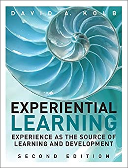 [Kolb David A.]のExperiential Learning: Experience as the Source of Learning and Development (English Edition)