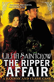 The Ripper Affair (Bannon & Clare Book 3) by [Lilith Saintcrow]