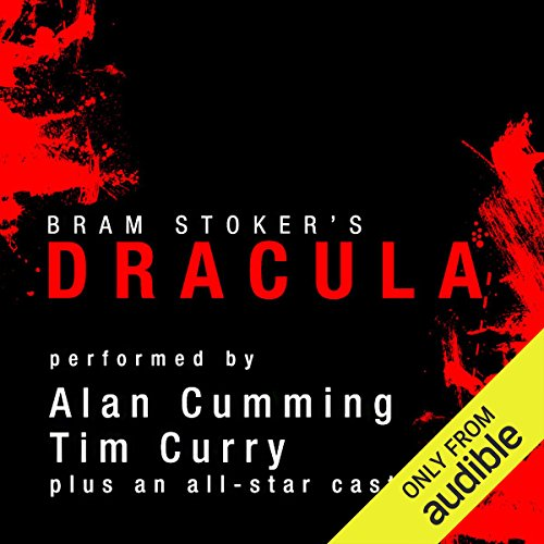 Dracula [Audible Edition]                   By:                                                                                                                                 Bram Stoker                               Narrated by:                                                                                                                                 Alan Cumming,                                                                                        Tim Curry,                                                                                        Simon Vance,                   and others                 Length: 15 hrs and 28 mins     13,828 ratings     Overall 4.5