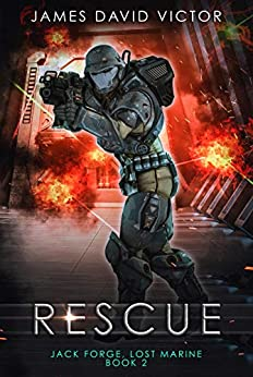 Rescue (Jack Forge, Lost Marine Book 2) by [James David Victor]