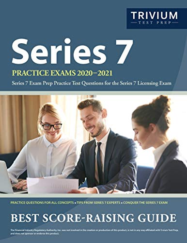 Series 7 Practice Exams 2020-2021: Series 7 Exam Prep Practice Test Questions for the Series 7 Licen