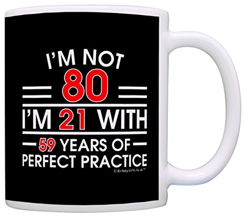 I'm Not 80 Coffee Mug