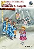 Die Schonsten Spirituals & Gospels +CD: sehr leicht bearbeitet. 1-2 Sopran-Blockflöten. A...