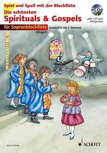 Die schönsten Spirituals & Gospels: sehr leicht bearbeitet. 1-2 Sopran-Blockflöten. Ausgabe mit CD. (Spiel und Spaß mit der Blockflöte)