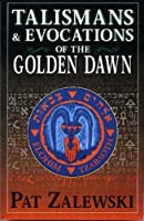 Talismans & Evocations of the Golden Dawn by Pat Zalewski(2002-03-08)