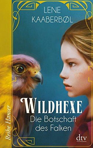 Wildhexe - Die Botschaft des Falken: Roman (Die Wildhexe-Reihe, Band 2)