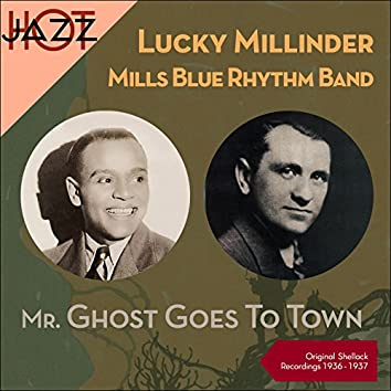 Mr. Ghost Goes To Town (Original Recordings 1936 - 1937)