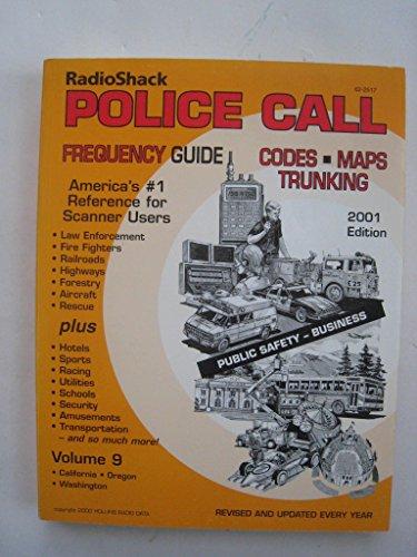 Police Call Radio Guide ~ Volume 9 ~ 1993 Edition ~ Radio Shack ~ California * Oregon * Washington (Volume 9)