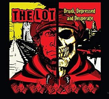 Drunk, Depressed And Desperate