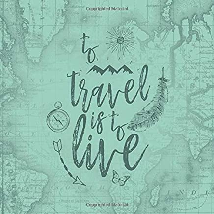 To Travel Is To Live: Vacation Home Guest Book (155 Pages) Air BnB Book, Visitors Book, Comments Book, Vacation Guest Book, Cottage Cabin Rental, ... Breakfast Guest Log, Wanderlust Travel Theme