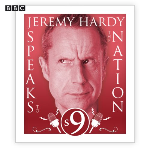 Jeremy Hardy Speaks to the Nation: The Complete Series 9 audiobook cover art