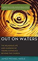 Out on Waters (Horizons in Religious Education)