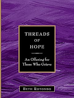 Threads of Hope An Offering for Those Who Grieve