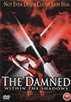The Damned Within the Shadows