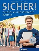 Sicher! B1+. Kursbuch. Per le Scuole superiori. Con espansione online: SICHER B1+ KB (alum.): Kursbuch B1+