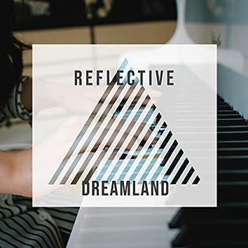 # Reflective Dreamland