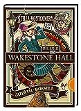 Stella Montgomery und die magischen Bilder von Wakestone Hall (3) - Judith Rossell