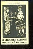 Le Chevalier Cathare, ou Des Gargouilles aux Garages.