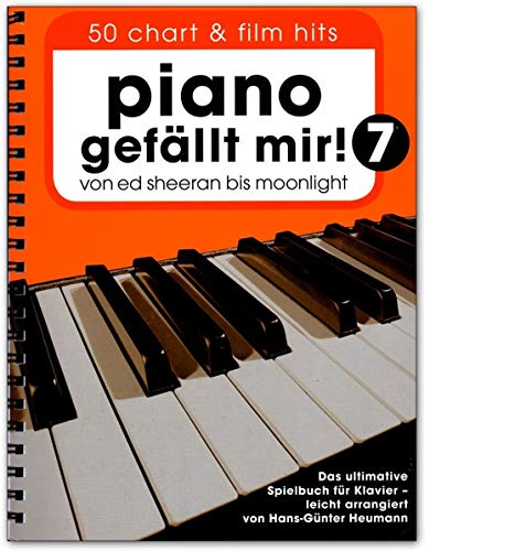 Piano like me! 50 Chart und Filmhits - Band 7 - From Ed Sheeran to Moonlight - The Ultimate Piano Music Book - Notenbuch mit bunter herzförmiger Notenklammer
