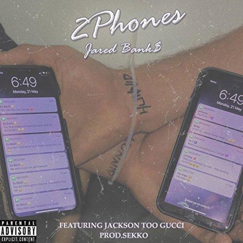 2phones (feat. Jackson Too Gucci) [Explicit]