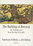 Building of Horyu-ji: The Technique and Wood that Made It Possible (JAPAN LIBRARY)