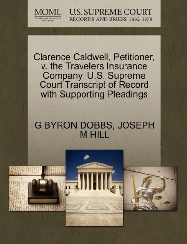 Clarence Caldwell, Petitioner, V. the Travelers Insurance Company. U.S. Supreme Court Transcript of Record with Supporting Pleadings