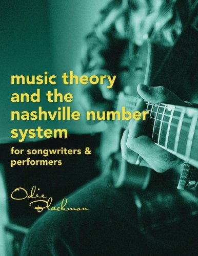 Compare Textbook Prices for Music Theory And The Nashville Number System: For Songwriters & Performers  ISBN 9781491087688 by Blackmon, Odie
