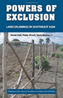 Powers of Exclusion: Land Dilemmas in Southeast Asia (Challenges of the Agrarian Transition in Sougheast Asia (Chatsea))