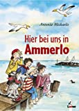 Antonia Michaelis: Hier bei uns in Ammerlo