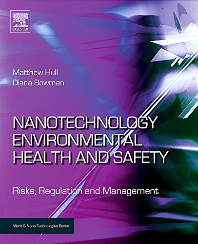 Nanotechnology Environmental Health and Safety: Risks, Regulation and Management (Micro and Nano Technologies)