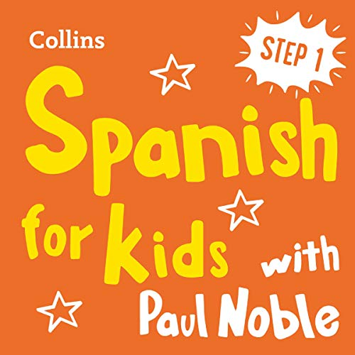 Learn Spanish for Kids with Paul Noble – Step 1: Easy and Fun! cover art