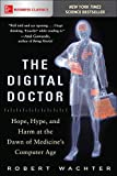 Wachter, R: Digital Doctor: Hope, Hype, and Harm at the Dawn - Robert Wachter