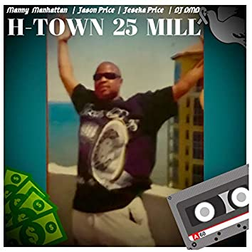 H-Town 25 Mill