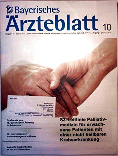 Bayerisches Ärzteblatt 2016, Oktober Nr. 10 - aktuelle Möglichkeiten in der H. I. V.-Prävention, S3-Leitlinie Palliativmedizin für erwachsene Patienten mit einer nicht heilbaren Krebserkrankung