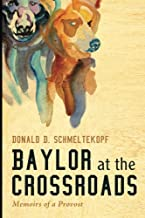 Baylor at the Crossroads: Memoirs of a Provost