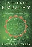 Esoteric Empathy: A Magickal & Metaphysical Guide to Emotional Sensitivity