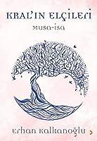 Kral'in Elcileri / Musa - Isa