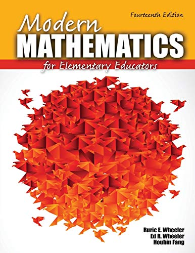 Compare Textbook Prices for Modern Mathematics for Elementary Educators 14 Edition ISBN 9781465217684 by Ruric E Wheeler,Ed R Wheeler,Houbin Lewis Fang