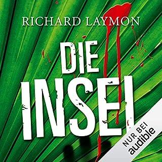 Die Insel                   Autor:                                                                                                                                 Richard Laymon                               Sprecher:                                                                                                                                 Uve Teschner                      Spieldauer: 13 Std. und 12 Min.     760 Bewertungen     Gesamt 3,5