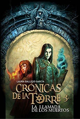 Crónicas de la Torre III. La llamada de los muertos: 3