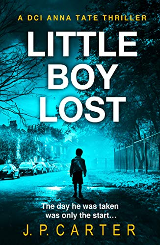 Little Boy Lost: The new and absolutely gripping British detective crime thriller in 2020, for fans of books by Cara Hunter (A DCI Anna Tate Crime Thriller, Book 3) (English Edition)