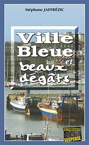 Ville bleue et beaux-dégâts: Les enquêtes de Maxime Moreau - Tome 2 (French Edition)