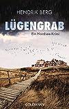 Lügengrab: Ein Fall für Theo Krumme 2 - Ein Nordsee-Krimi - Hendrik Berg