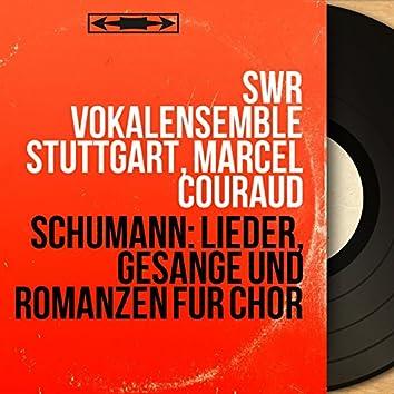 Schumann: Lieder, Gesänge und Romanzen für Chor (Mono Version)