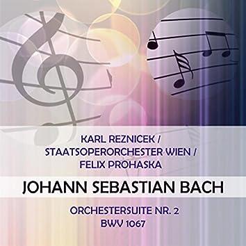 Karl Reznicek / Staatsoperorchester Wien / Felix Prohaska Play: Johann Sebastian Bach: Orchestersuite NR. 2, Bwv 1067 (Live)