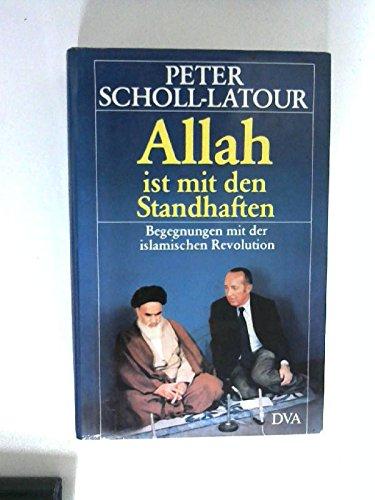 Allah ist mit den Standhaften - Begegnungen mit der islamischen Revolution